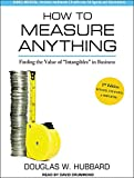How to Measure Anything: Finding the Value of ''Intangibles'' in Business