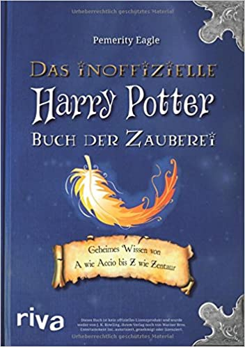 Pemerity Eagle – Das inoffizielle Harry Potter Buch der Zauberei