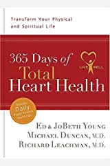 365 Days of Total Heart Health: Transform Your Physical and Spiritual Life Hardcover