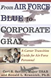 From Air Force Blue to Corporate Gray, Carl S. Savino and Ronald L. Krannich, 1570230390