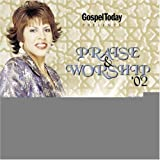 Gospel Today Magazine Presents: Praise and Worship 2002 by Gospel Heritage Praise & Worship Mass Choir (2002-07-09)