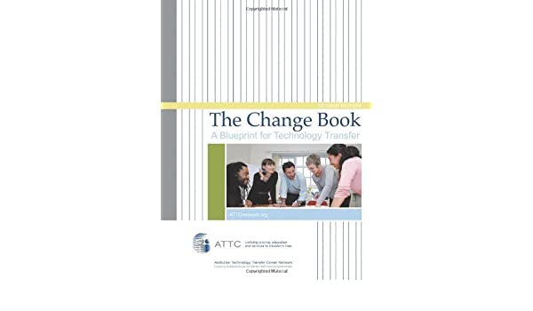 The change book a blueprint for technology transfer by attc network the change book a blueprint for technology transfer by attc network 2010 06 09 attc network amazon books malvernweather Choice Image