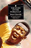 The Story of the World Cup, Brian Glanville, 0571169791