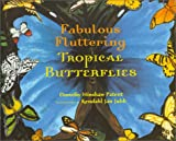 Fabulous Fluttering Tropical Butterflies, Dorothy Hinshaw Patent, 0802788394