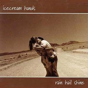 Rain Hail Shine