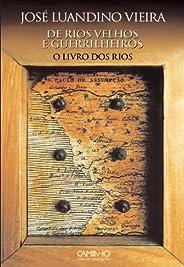 De Rios Velhos e Guerrilheiros I O Livro dos Rios