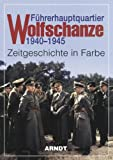Fuhrerhauptquartier Wolfschanze 1940-1945 (Hitler's Headquarters Wolf's Lair) (German Edition)