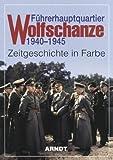 Fuhrerhauptquartier Wolfschanze 1940-1945 (Hitler's Headquarters Wolf's Lair) (German Edition)