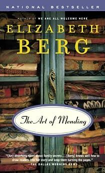 The Art of Mending: A Novel by [Berg, Elizabeth]