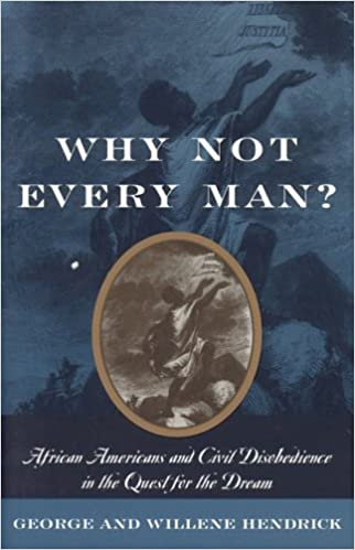 Why Not Every Man?: African Americans and Civil Disobedience