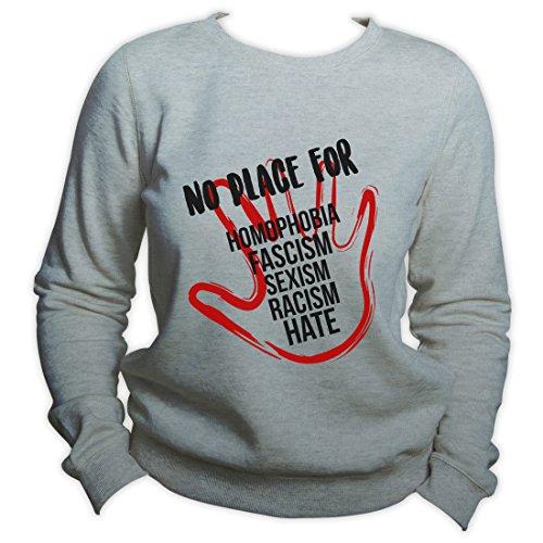 No Place For Sexism Racism Homophobia Hate Sweatshirt Men Women Sweater Unisex Crewneck