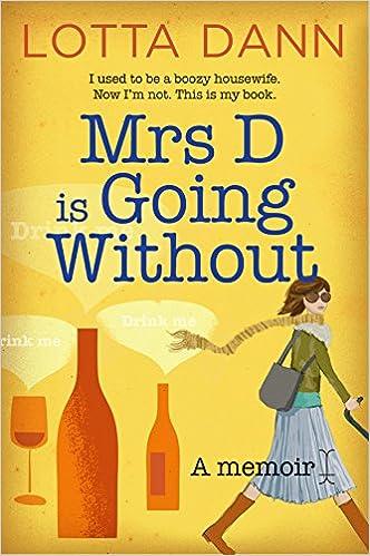 Mrs D Is Going Without A Memoir Dann Lotta 9781877505393 Amazon Com Books