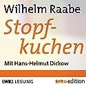 Stopfkuchen Hörbuch von Wilhelm Raabe Gesprochen von: Hans-Helmut Dickow