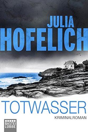 Totwasser: Kriminalroman Taschenbuch – 21. Dezember 2018 Julia Hofelich 3404178009 Belletristik / Kriminalromane 2010 bis 2019 n. Chr.