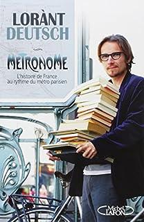 Métronome : l'histoire de France au rythme du métro parisien, Deutsch, Lorànt