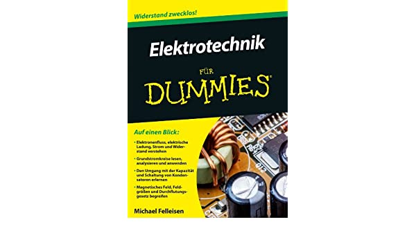 Elektrotechnik für Dummies (German Edition), Michael Felleisen ...