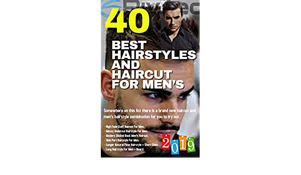Amazon Com 40 Best Hairstyles And Haircut For Men S 2019