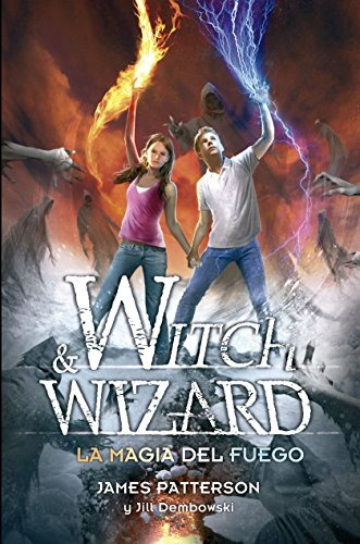 La magia del fuego (Witch & Wizard 3) (Spanish Edition) Kindle Edition