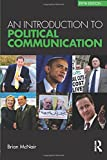 img - for An Introduction to Political Communication (Communication and Society) (Volume 1) book / textbook / text book