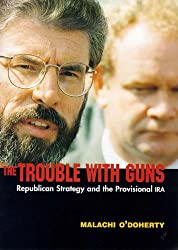 The Trouble with Guns: Republican Strategy and the Provisional IRA (A Blackstaff paperback original)