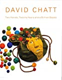 img - for David Chatt: Two Hands, Twenty Years and a Billion Beads book / textbook / text book