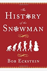 The History of the Snowman Hardcover