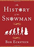 The History of the Snowman, Bob Eckstein, 1416940669