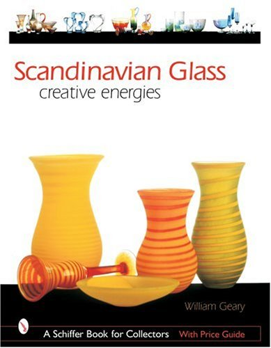Scandinavian Glass: Creative Energies (Schiffer Book for Collectors) PDF