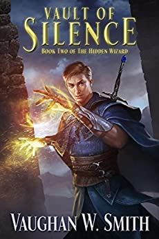 Vault of Silence (The Hidden Wizard Book 2) by [Smith, Vaughan W.]