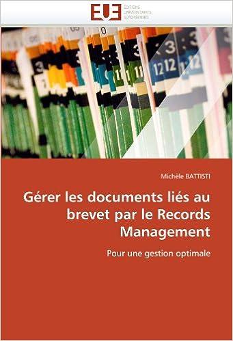 Livre Gérer les documents liés au brevet par le Records Management: Pour une gestion optimale pdf epub