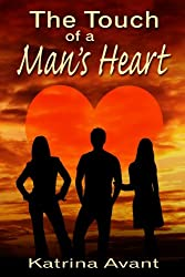 The Touch Of A Man's Heart (Stone Family and Friends Book 1)