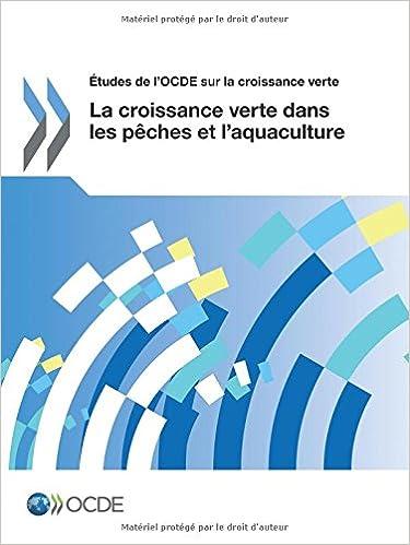 Lire en ligne Études de l'Ocde sur la croissance verte La croissance verte dans les pêches et l'aquaculture pdf ebook