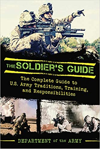 The Soldier's Guide: The Complete Guide to US Army Traditions