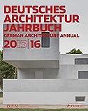 Deutsches Architektur Jahrbuch 2015/16: German Architecture Annual 2015/16