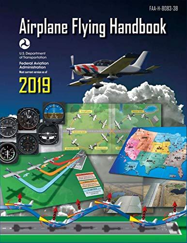 (Airplane Flying Handbook 2019: FAA-H-8083-3B (Federal Aviation Administration))