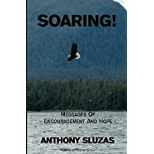 Soaring!: Messages Of Encouragement And Hope