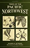 Trees of the Pacific Northwest, George Petrides, 0811731677