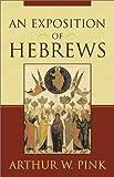 Exposition of Hebrews, An