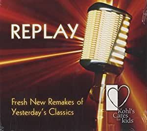 Replay - Fresh New Remakes Of Yesterday's Classics