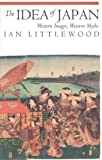 The Idea of Japan, Ian Littlewood, 1566631173