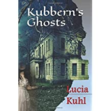 Kubbern's Ghosts (Haunted Homestead Paranormal Mystery Challenge) (Volume 1)