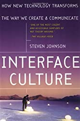 Interface Culture: How New Technology Transforms the Way We Create & Communicate