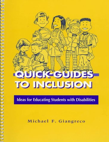 Quick-Guides to Inclusion :  Ideas for Educating Students with Disabilities (Vol 1)