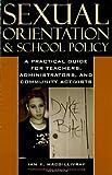 Sexual Orientation and School Policy, Ian K. Macgillivray, 0742525074