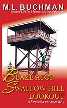 Blaze Atop Swallow Hill Lookout (Firehawks Lookouts Book 3) by [Buchman, M. L.]