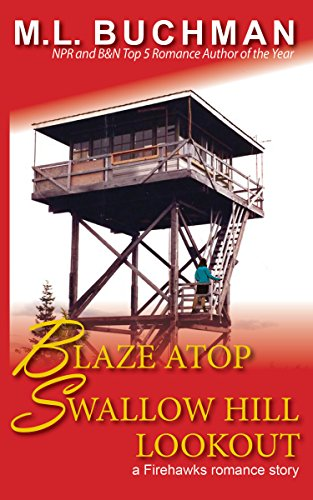 Blaze Atop Swallow Hill Lookout (Firehawks Lookouts Book 3) - Blackhawk Helicopter Crash