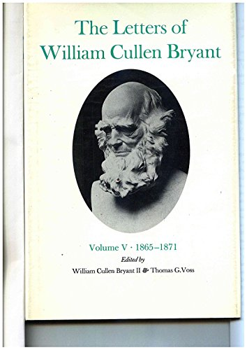 The Letters of William Cullen Bryant: Volume V, 1865-1871