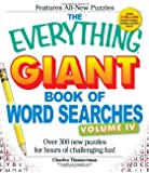 The Everything Giant Book of Word Searches, Volume IV: Over 300 new puzzles for endless gaming fun!
