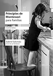 Princípios de Montessori para Famílias e Outros Textos