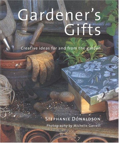 Gardener's Gift: Creative Ideas for and from the Garden pdf epub